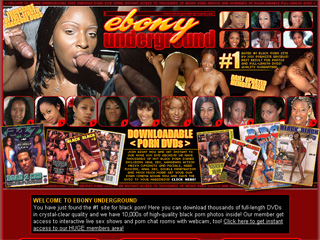 Ebony Underground - Get Instant Access to Thousands of DVD Movies And Full-Length Black Porn Videos